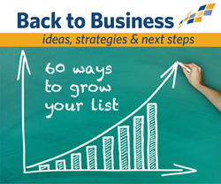 Back to Business - 60 Ways to Grow Your List - Ideas, strategies, and next steps.
