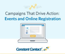 Campaigns That Drive Action - Events and Online Registration