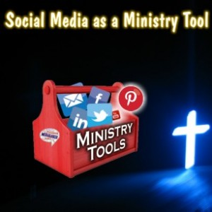 Social Media as a Ministry Tool.