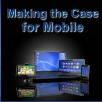 Making the Case for Mobile - Media Barker