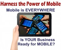 Harness the Power of Mobile